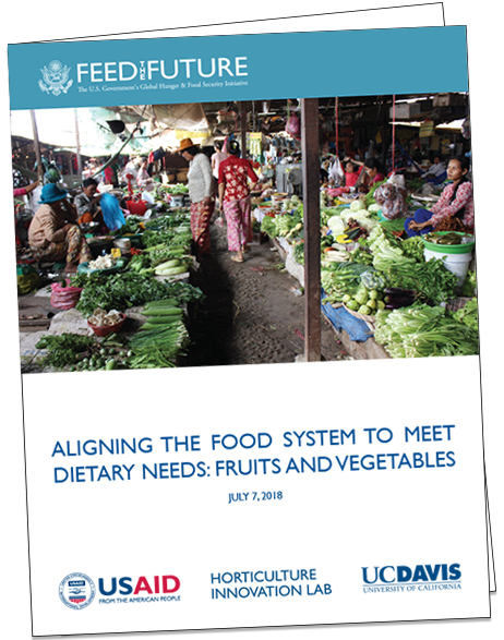 Feed the Future report cover Aligning the Food System to Meet Dietary Needs for Fruits and Vegetables - USAID, Horticulture Innovation Lab, UC Davis logos