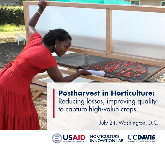 Photo with woman using solar dryer - text: Postharvest in Horticulture: Reducing losses and improving quality to capture high-value crops, July 24, Washington, DC with logos USAID Horticulture Innovation Lab UC Davis