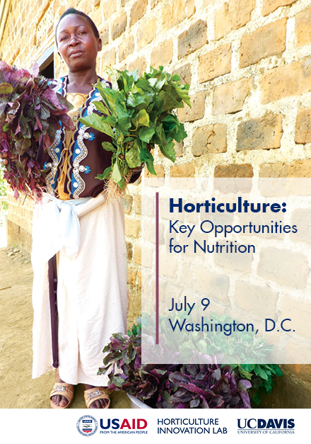 Woman holding leafy green vegetables. Text: Horticulture: Key opportunities for nutrition. July 9, Washington, DC. USAID Horticulture Innovation Lab UC Davis