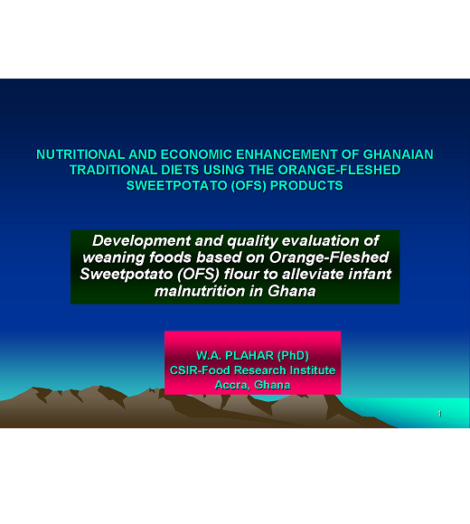 Title slide: Development and quality evaluation of weaning foods based on orange-fleshed sweet potato flour to alleviate infant malnutrition in Ghana