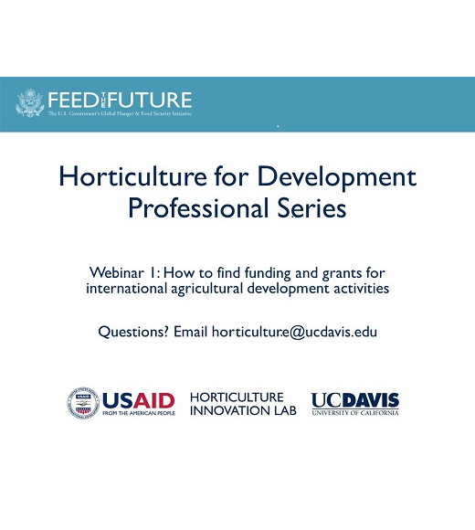 First slide of powerpoint presentation titled Horticulture for Development Professional Series Webinar 1: How to find funding and grants.