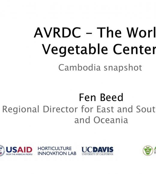 """AVRDC - The World Vegetable Center, Cambodia Snapshot, Fen Beed"" title slide"