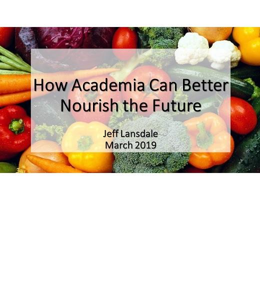 Fruits & vegetables on title slide - How Academia Can Better Nourish the Future - Jeff Lansdale - March 2019