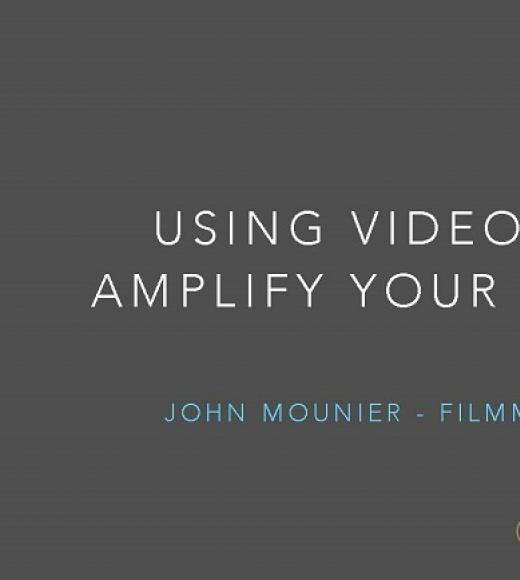 """USING VIDEO TO AMPLIFY YOUR WORK"" title slide"