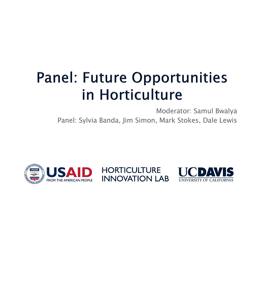 Introduction Slide: Panel: Future Opportunities in Horticulture