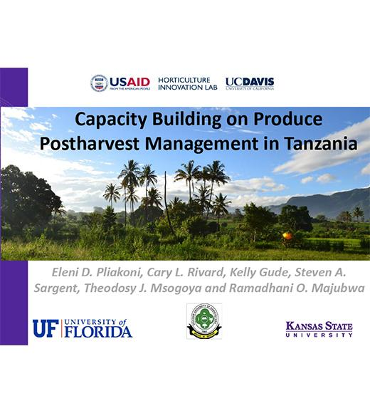 title slide- Capacity building on produce postharvest management in Tanzania - UF, Sokoine, Kansas State, USAID, Horticulture Innovation Lab, UC Davis