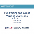 "Feed the Future logo ""Fundraising and Grant Writing Workshop for Trellis Participants"" March 28, Washington, DC. Logos from USAID, the Horticulture Innovation Lab and UC Davis."