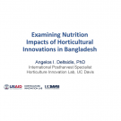 """Examining Nutrition Impacts of Horticultural Innovations in Bangladesh"" title slide"