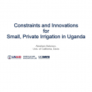 """Constraints and Innovations, for, Small, Private Irrigation in Uganda"" title slide"