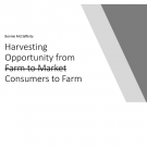 "title slide - Bonnie McClafferty: Harvesting opportunity from (strikethrough ""farm to market"") consumers to farm"